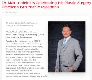 Dr. Max Lehfeldt is celebrating his Pasadena plastic surgery practice's 13th year in business.